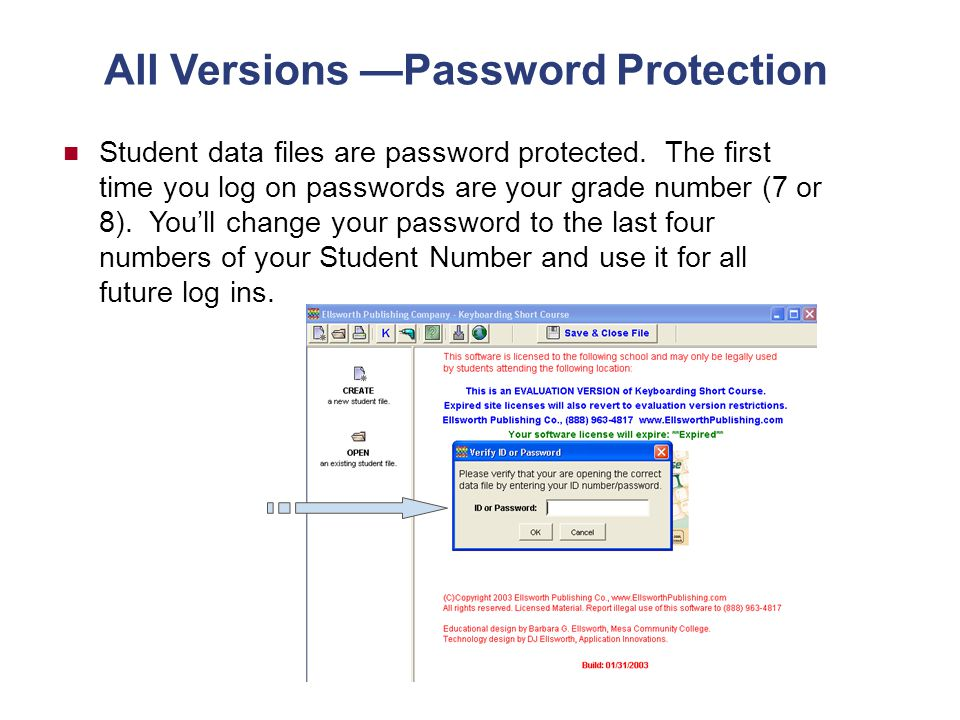 All Versions —Password Protection Student data files are password protected.