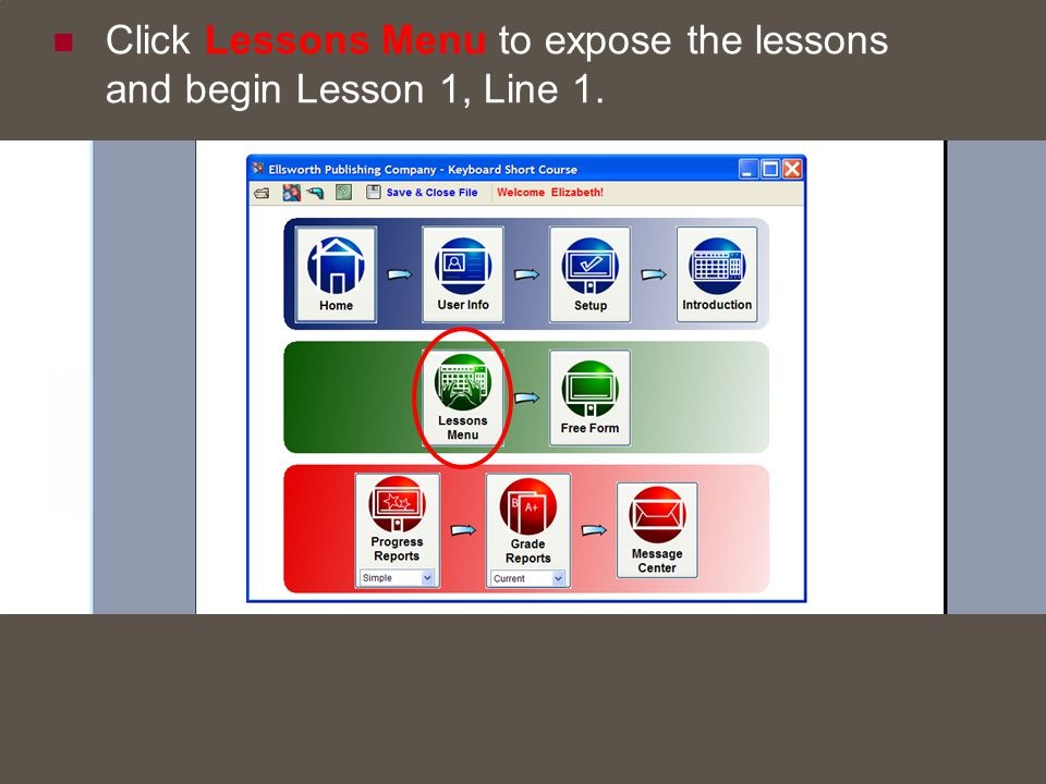 19 Click Lessons Menu to expose the lessons and begin Lesson 1, Line 1.