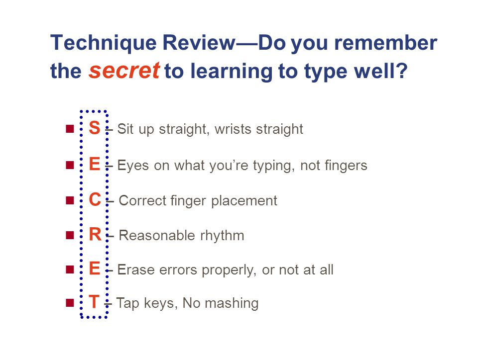 Technique Review—Do you remember the secret to learning to type well.