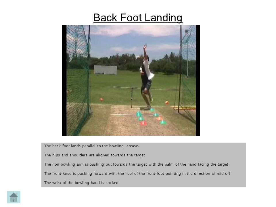Back Foot Landing The back foot lands parallel to the bowling crease.