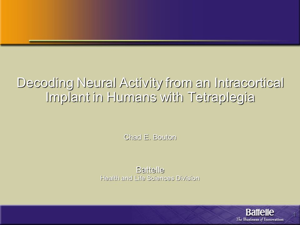 1 Decoding Neural Activity from an Intracortical Implant in Humans with Tetraplegia Chad E.