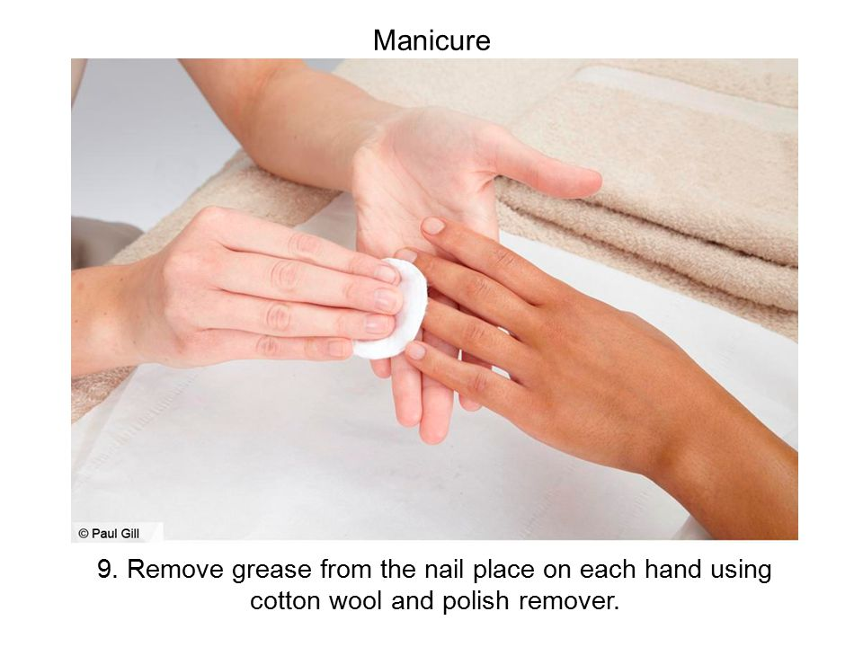 9. Remove grease from the nail place on each hand using cotton wool and polish remover.