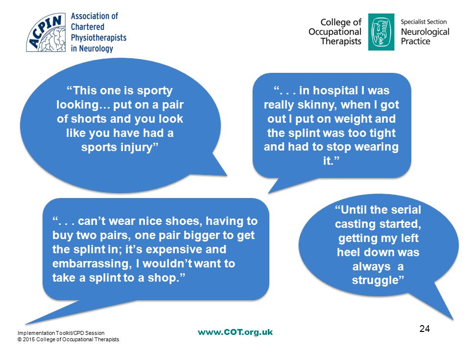 "www.COT.org.uk 24 Implementation Toolkit/CPD Session © 2015 College of Occupational Therapists ""This one is sporty looking… put on a pair of shorts an"