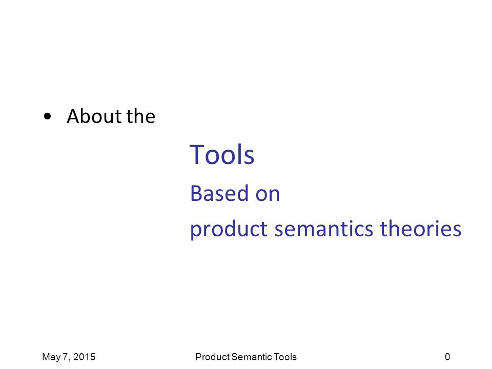 May 7, 2015Product Semantic Tools0 About the Tools Based on product semantics theories