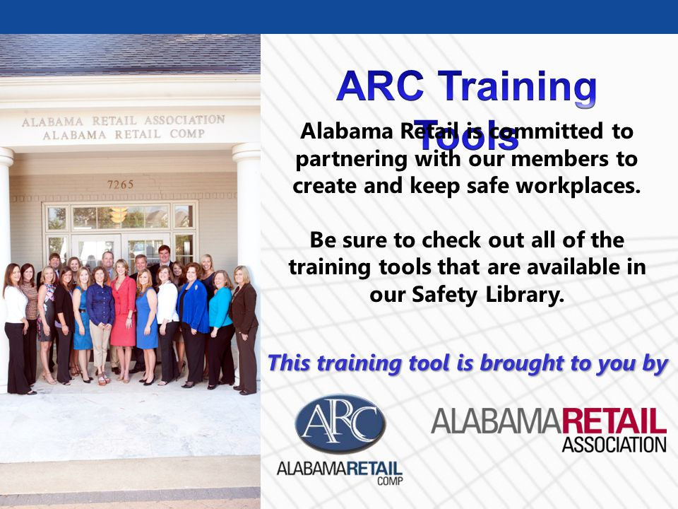 Alabama Retail is committed to partnering with our members to create and keep safe workplaces. Be sure to check out all of the training tools that are