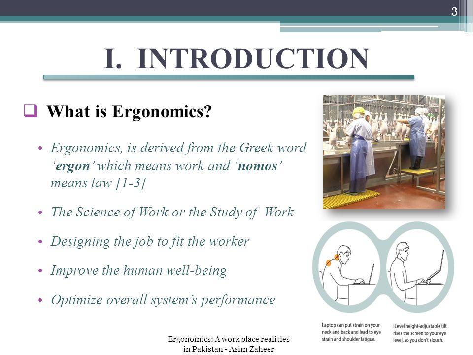 I. INTRODUCTION  What is Ergonomics.