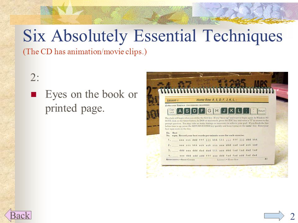 2 Six Absolutely Essential Techniques 2: Eyes on the book or printed page.