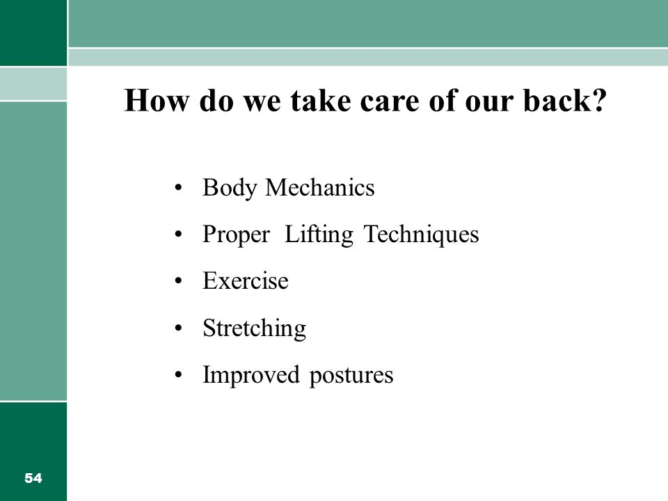 54 How do we take care of our back.