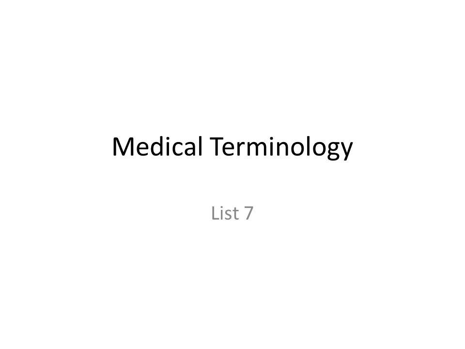 Medical Terminology List 7