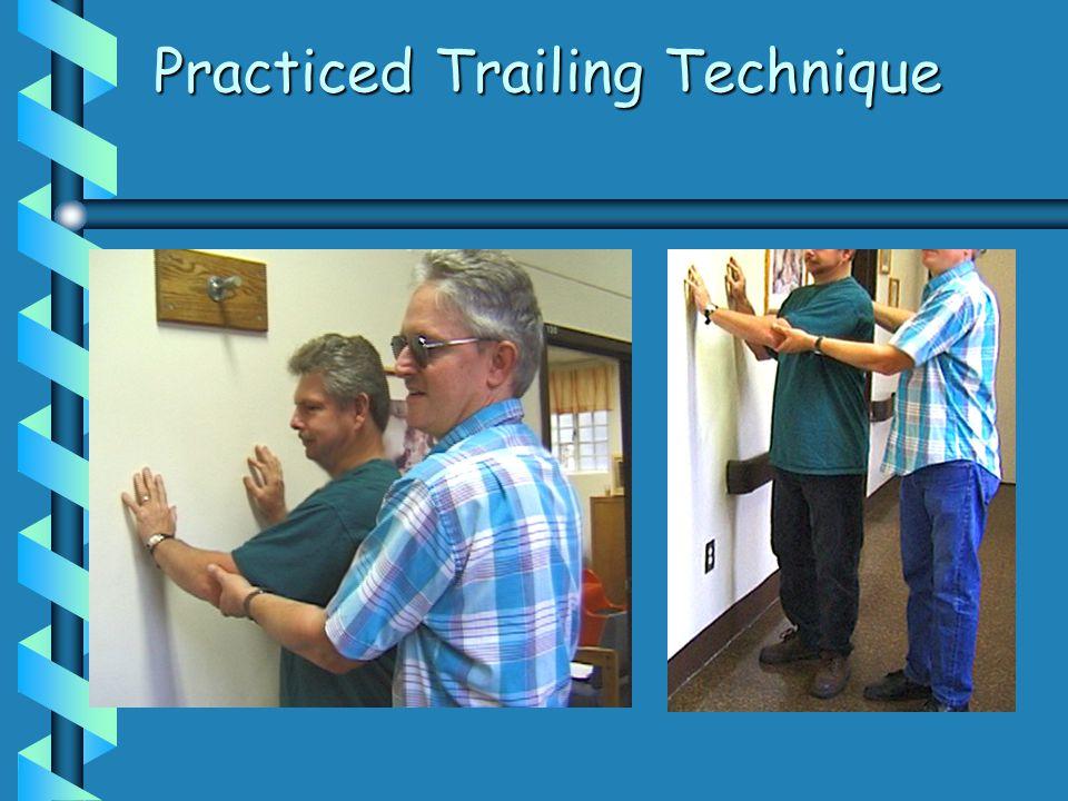 Practiced Trailing Technique