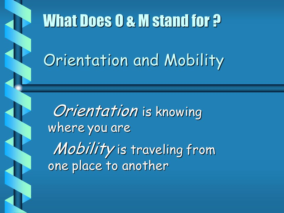What Does O & M stand for .