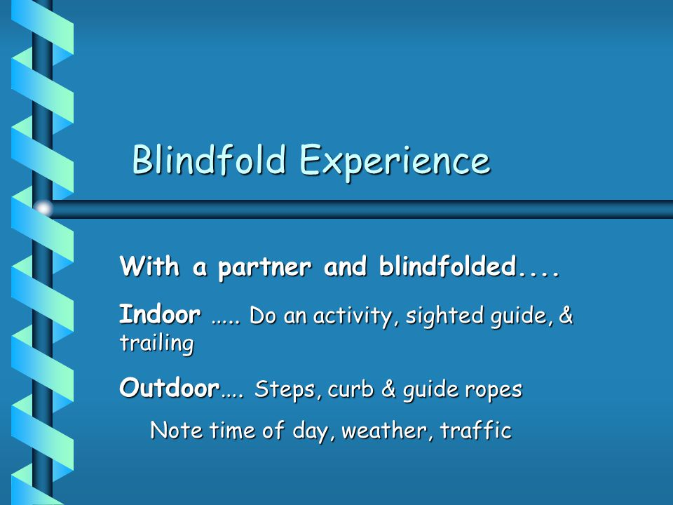 Blindfold Experience With a partner and blindfolded....