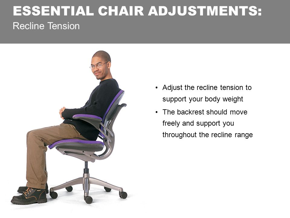 Recline Tension Adjust the recline tension to support your body weight The backrest should move freely and support you throughout the recline range ES