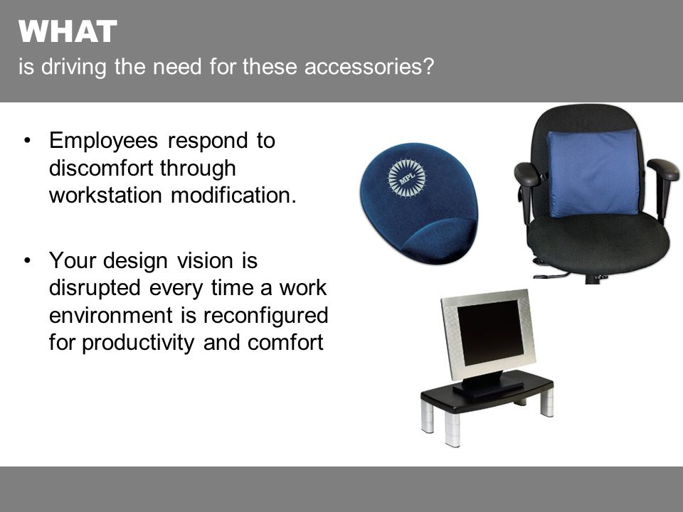 Employees respond to discomfort through workstation modification.
