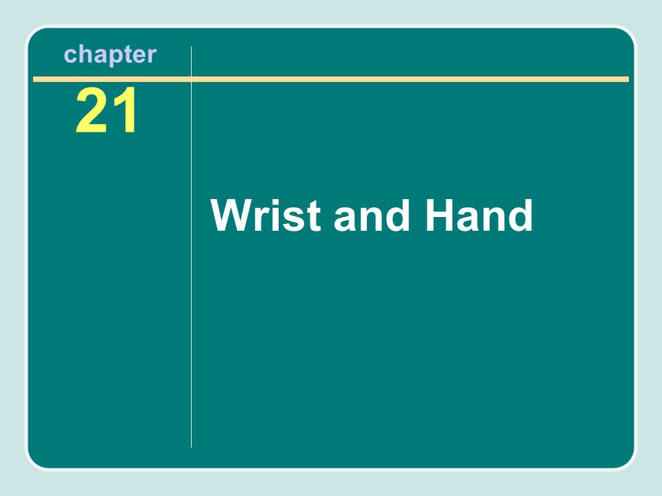 chapter 21 Wrist and Hand