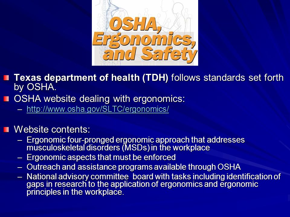 Texas department of health (TDH) follows standards set forth by OSHA.