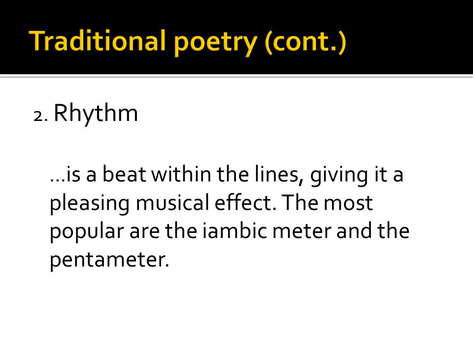 2. Rhythm … is a beat within the lines, giving it a pleasing musical effect.