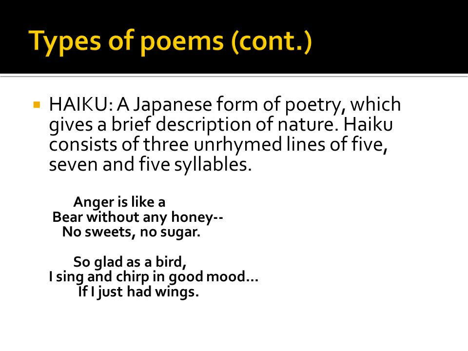  HAIKU: A Japanese form of poetry, which gives a brief description of nature.