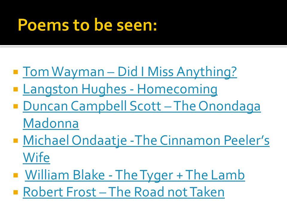  Tom Wayman – Did I Miss Anything? Tom Wayman – Did I Miss Anything?  Langston Hughes - Homecoming Langston Hughes - Homecoming  Duncan Campbell Sc