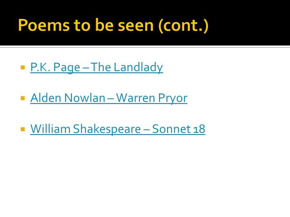  P.K. Page – The Landlady P.K. Page – The Landlady  Alden Nowlan – Warren Pryor Alden Nowlan – Warren Pryor  William Shakespeare – Sonnet 18 Willia