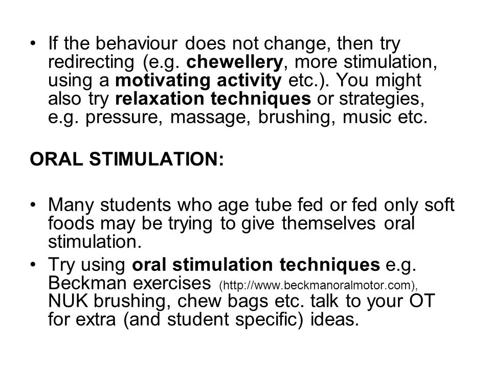 If the behaviour does not change, then try redirecting (e.g. chewellery, more stimulation, using a motivating activity etc.). You might also try relax