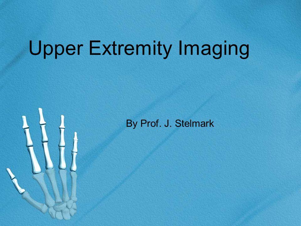Upper Extremity Imaging By Prof. J. Stelmark
