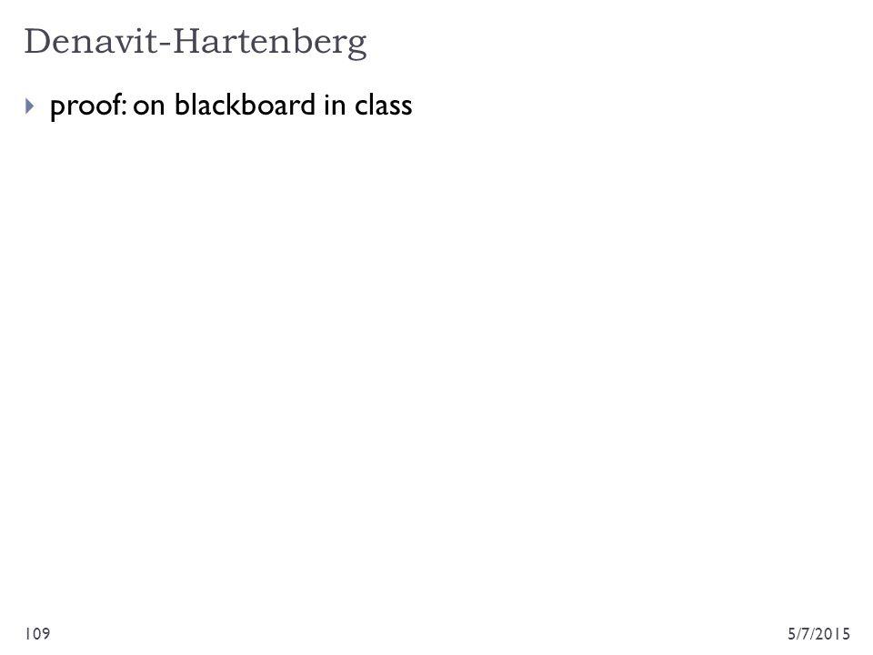 Denavit-Hartenberg 5/7/2015109  proof: on blackboard in class