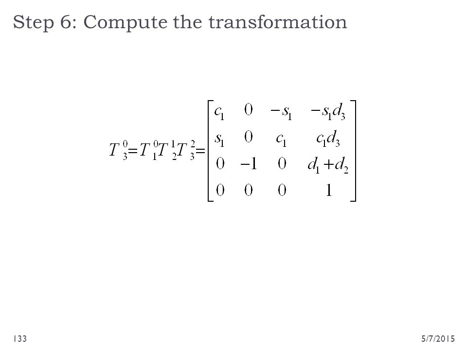 Step 6: Compute the transformation 5/7/2015133