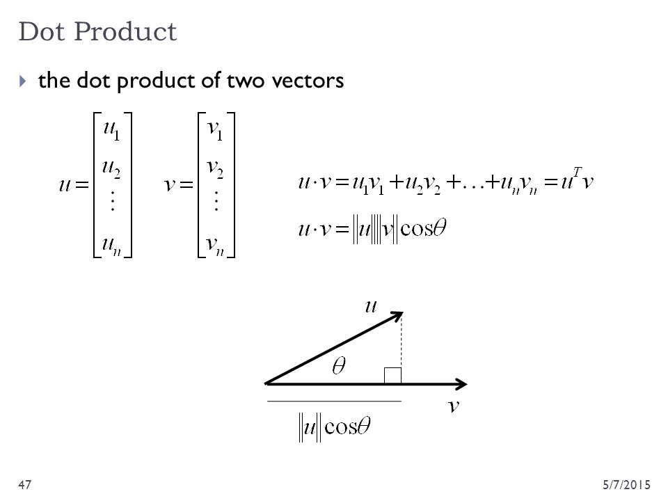 Dot Product 5/7/201547  the dot product of two vectors