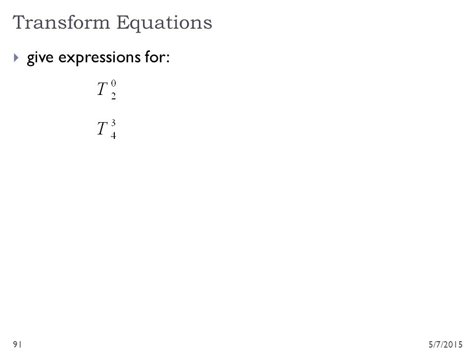 Transform Equations 5/7/201591  give expressions for: