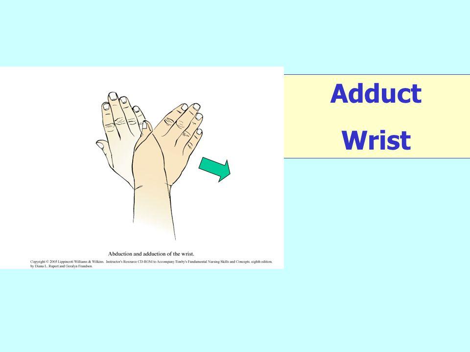 Adduct Wrist