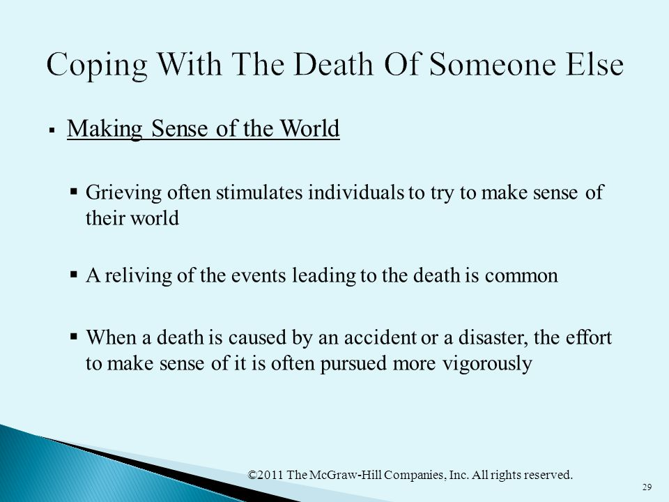 ©2011 The McGraw-Hill Companies, Inc. All rights reserved. 29  Making Sense of the World  Grieving often stimulates individuals to try to make sense