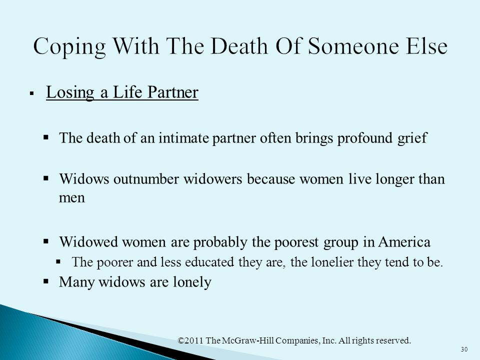 ©2011 The McGraw-Hill Companies, Inc. All rights reserved. 30  Losing a Life Partner  The death of an intimate partner often brings profound grief 