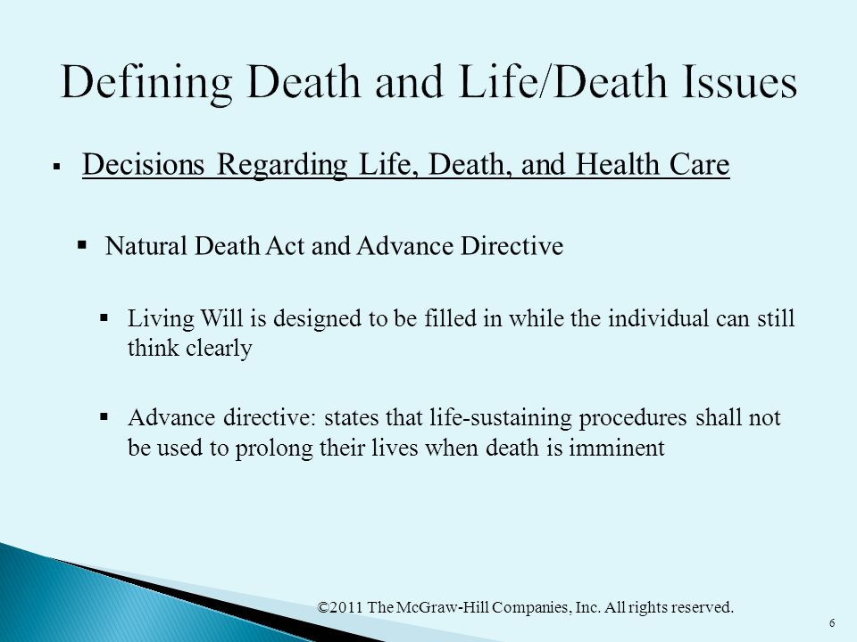 ©2011 The McGraw-Hill Companies, Inc. All rights reserved. 6  Decisions Regarding Life, Death, and Health Care  Natural Death Act and Advance Direct