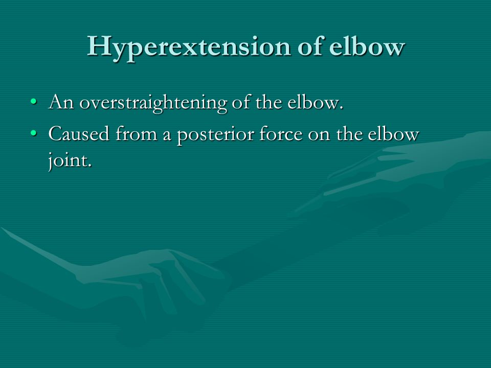 Hyperextension of elbow An overstraightening of the elbow.An overstraightening of the elbow.