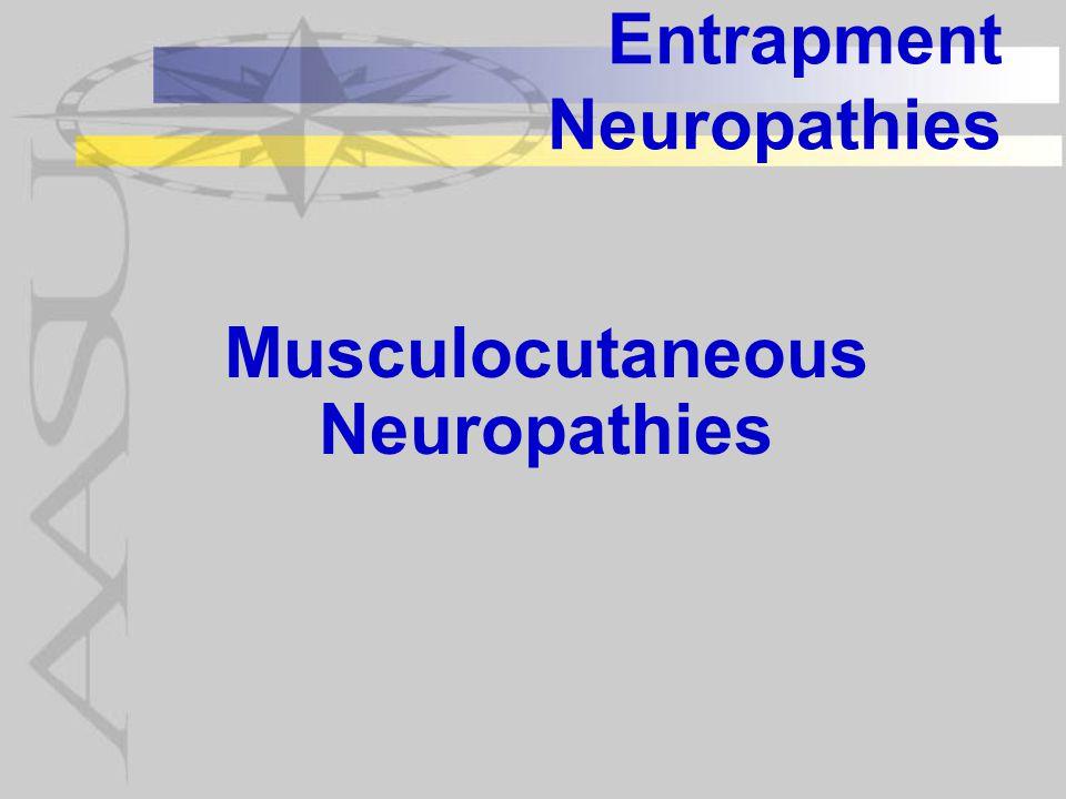 Entrapment Neuropathies Musculocutaneous Neuropathies