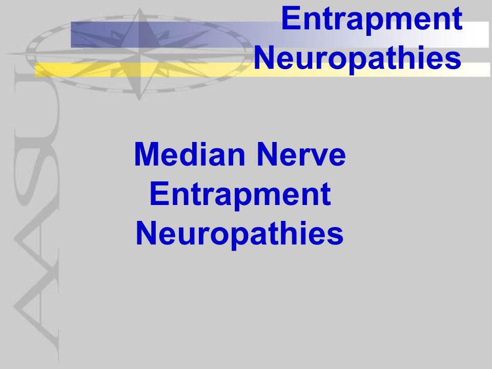 Entrapment Neuropathies Median Nerve Entrapment Neuropathies
