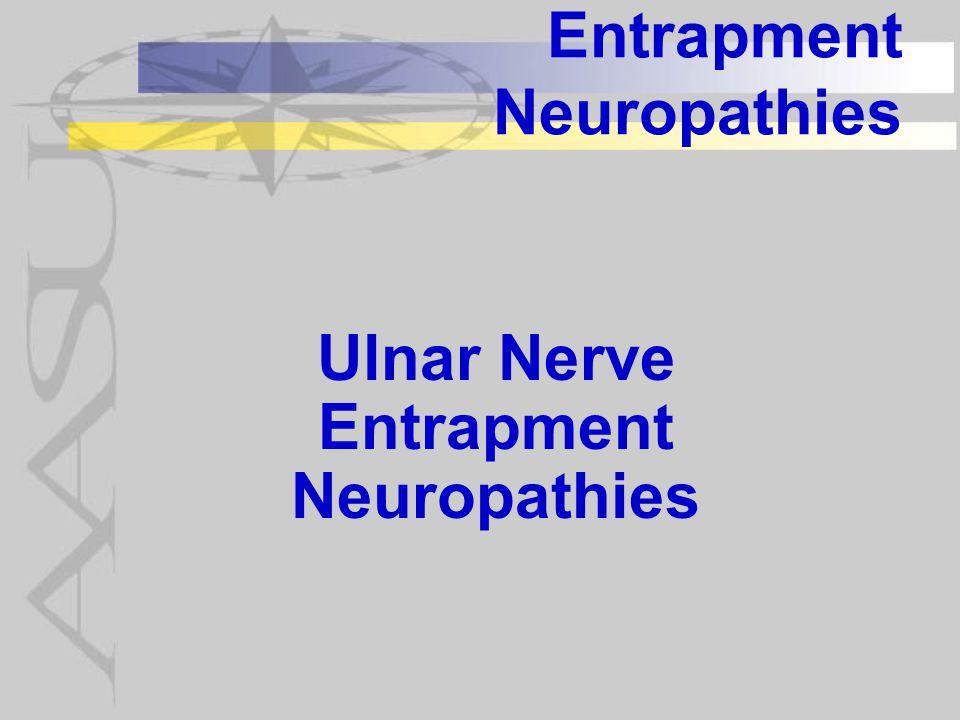 Entrapment Neuropathies Ulnar Nerve Entrapment Neuropathies