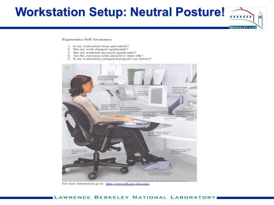 Workstation Setup: Neutral Posture!