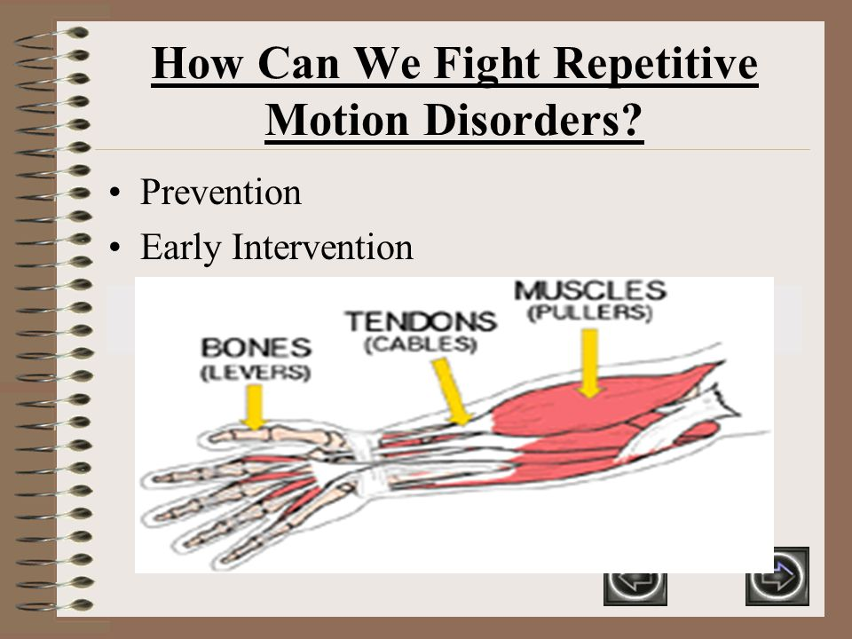 How can Repetitive Motion Disorders be PREVENTED.Exercise during your breaks and lunch hour.