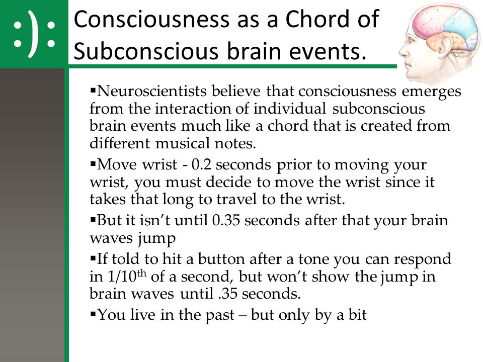Consciousness as a Chord of Subconscious brain events.