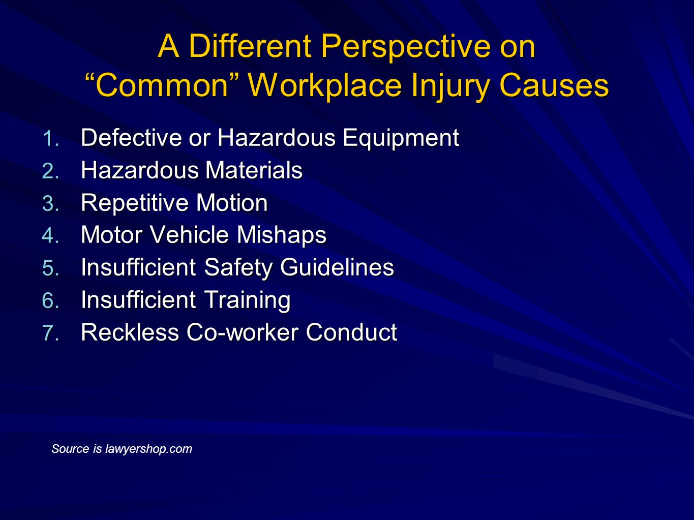 """A Different Perspective on """"Common"""" Workplace Injury Causes 1. Defective or Hazardous Equipment 2. Hazardous Materials 3. Repetitive Motion 4. Motor V"""