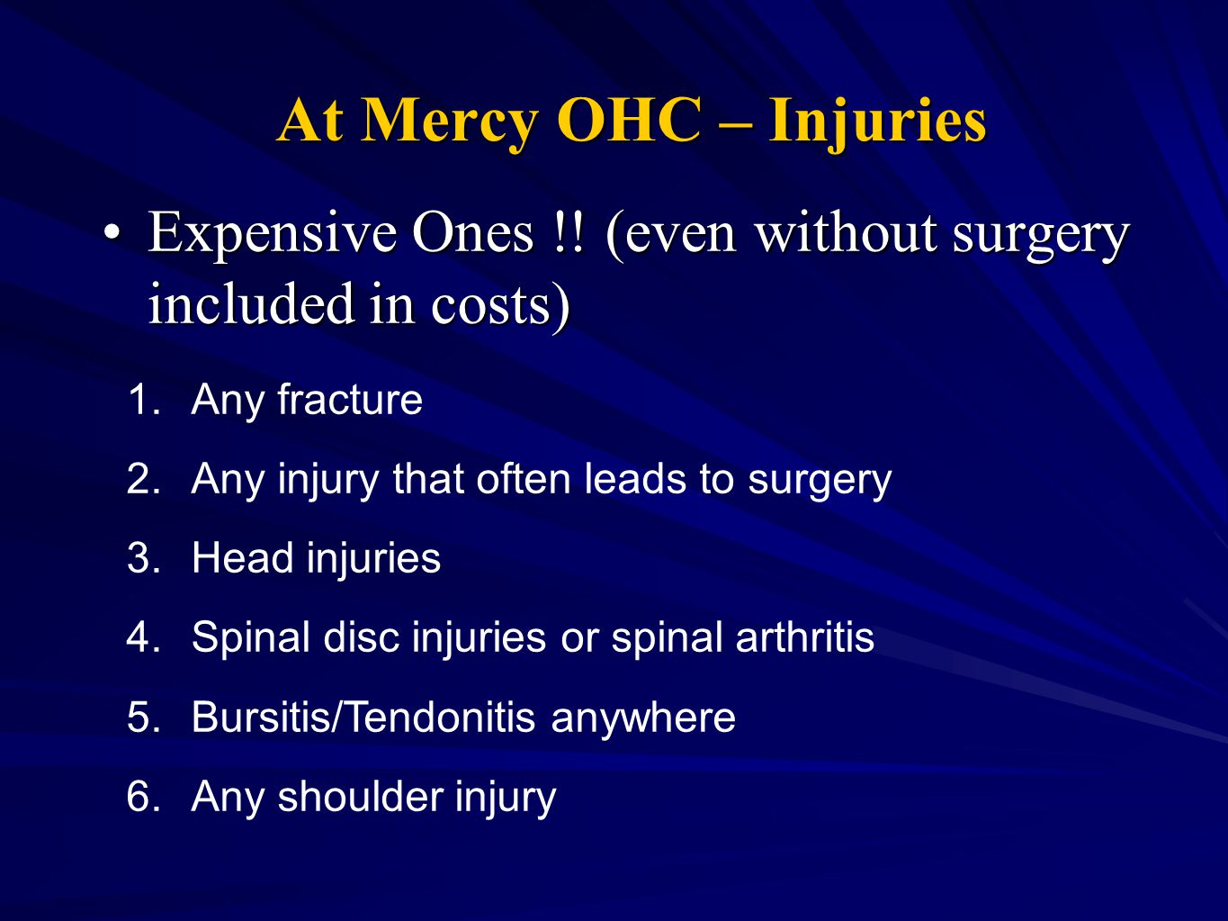 At Mercy OHC – Injuries Expensive Ones !! (even without surgery included in costs)Expensive Ones !! (even without surgery included in costs) 1.Any fra