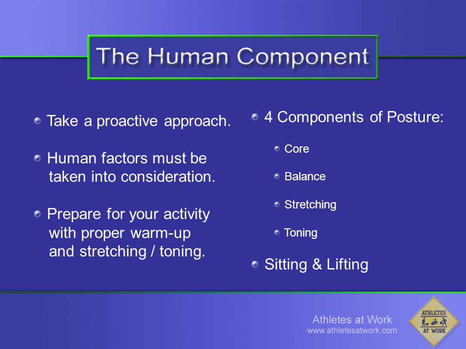 Take a proactive approach. Human factors must be taken into consideration.