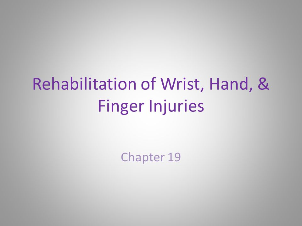 Rehabilitation of the Forearm, Wrist, Hand and Fingers General Body Conditioning –Must maintain pre-injury level of conditioning –Cardiorespiratory, strength, flexibility and neuromuscular control –Many exercise options (particularly lower extremity) Joint Mobilizations –Wrist and hand respond to traction and mobilization techniques