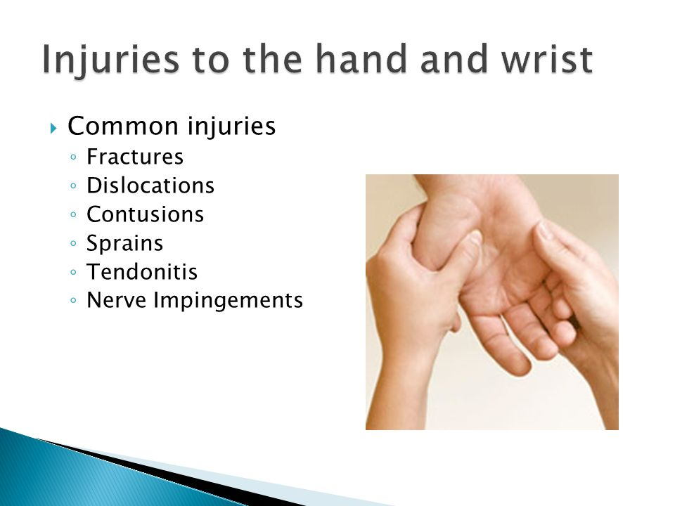  Common injuries ◦ Fractures ◦ Dislocations ◦ Contusions ◦ Sprains ◦ Tendonitis ◦ Nerve Impingements