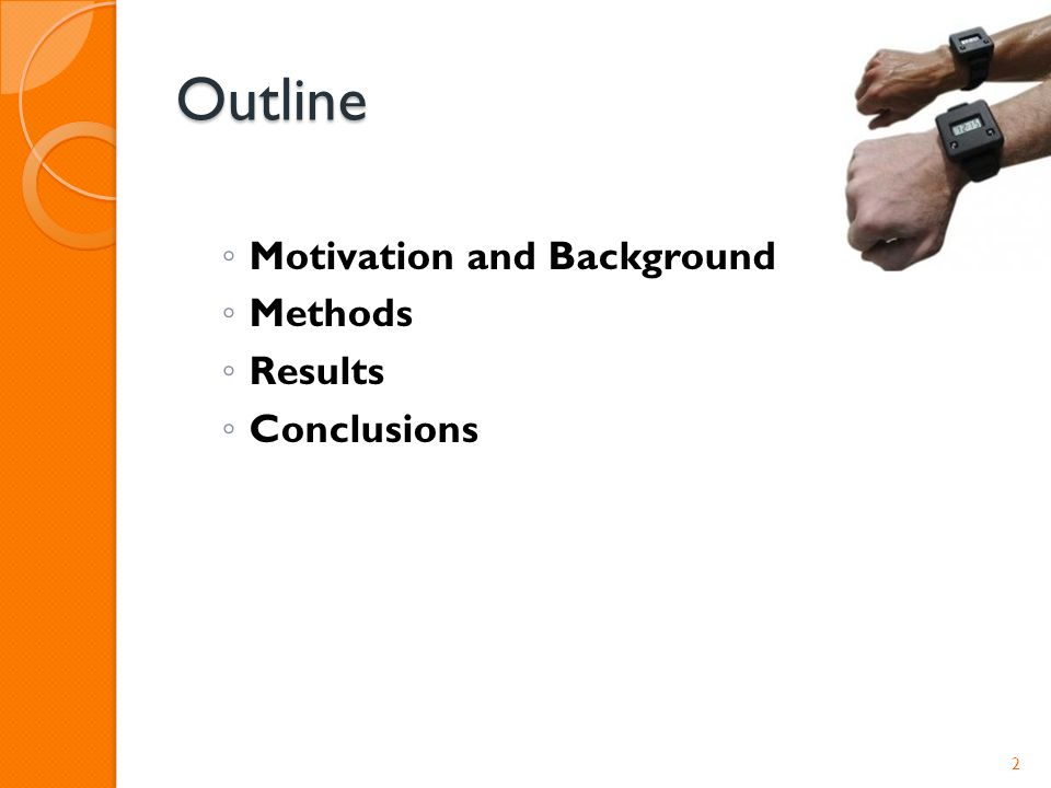 Outline ◦ Motivation and Background ◦ Methods ◦ Results ◦ Conclusions 2
