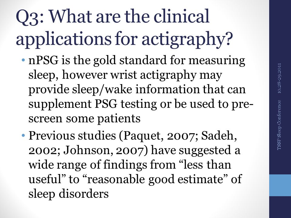 Q3: What are the clinical applications for actigraphy.
