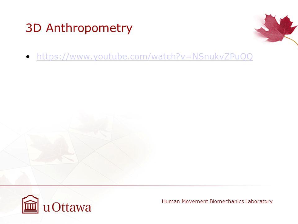 3D Anthropometry Human Movement Biomechanics Laboratory https://www.youtube.com/watch?v=NSnukvZPuQQ