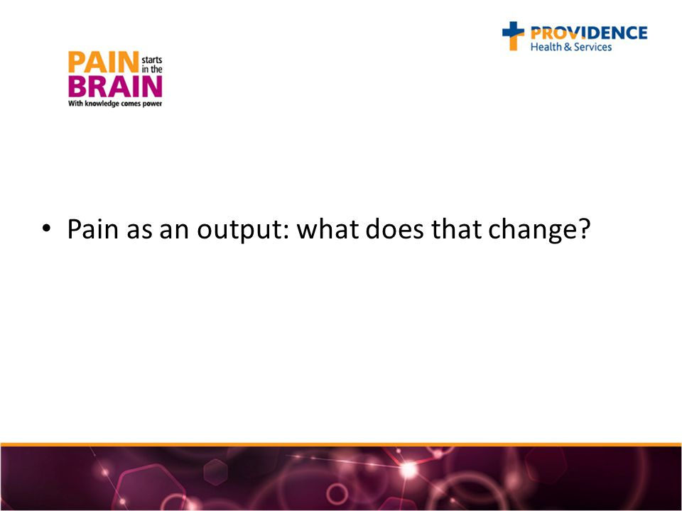 Pain as an output: what does that change